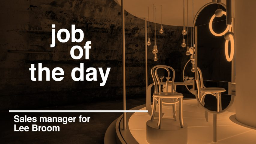 job of the day sales manager for lee broom in new york