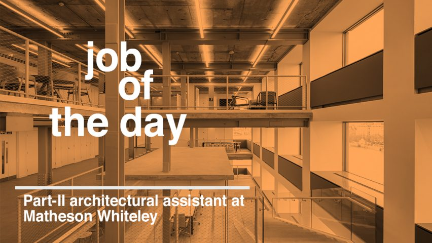 Job Of The Day Part II Architectural Assistant At Matheson Whiteley