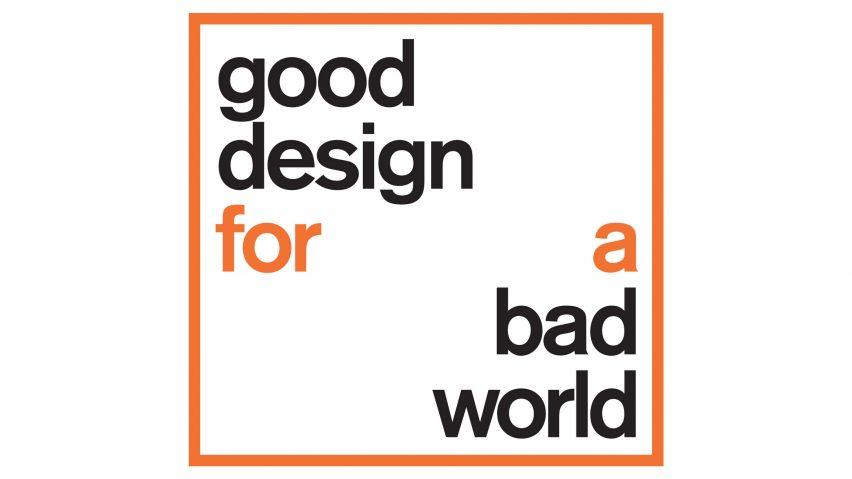 Dezeen and Dutch Design Week launch Good Design for a Bad World initiative