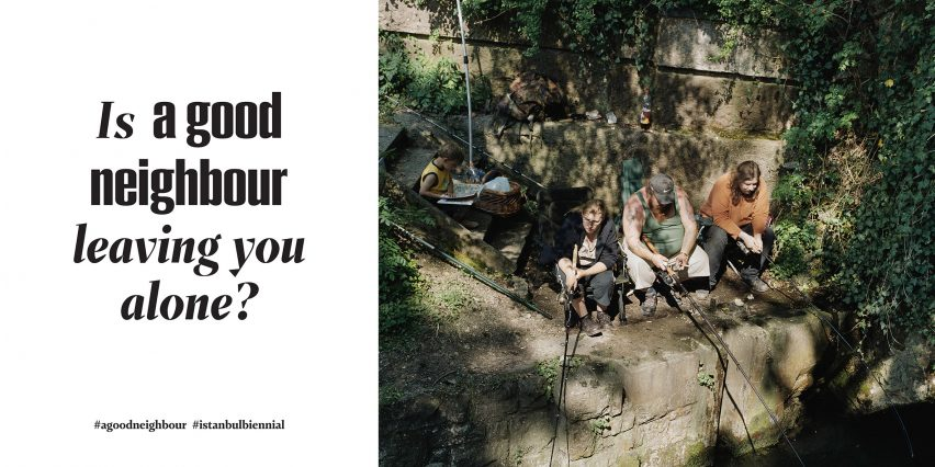 The 2017 Istanbul Biennial, curated by Dragset and Elmgreen, asks what is means to be a good neighbour.
