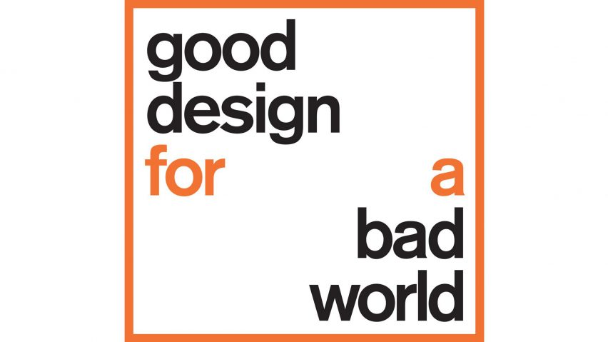 Good Design For A Bad World: Details Announced For Free Talks At Dutch  Design Week 2017