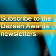 Keep up to date with the latest from Dezeen Awards