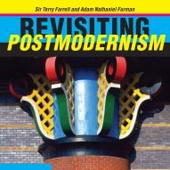 """Revisiting Postmodernism is a careening joyride through 20th-century architecture"""