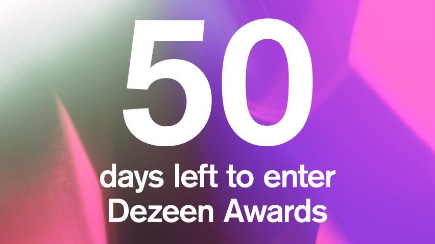 50 days to go until the Dezeen Awards entry deadline