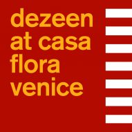 Dezeen takes over Casa Flora apartment for Venice Architecture Biennale