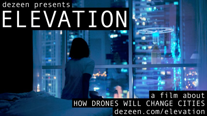 Elevation, a film about how drones will change cities