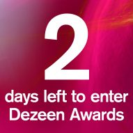 Two days left to enter Dezeen Awards!