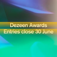 Dezeen Awards entries close on 30 June