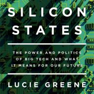 """Whole chunks of our environment are being privatised"" says Silicon States author Lucie Greene"