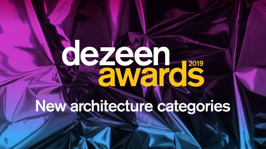Dezeen Awards 2019 new architecture categories announcement