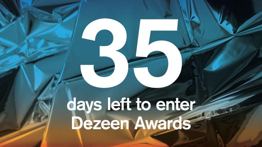 35 days left to enter Dezeen Awards