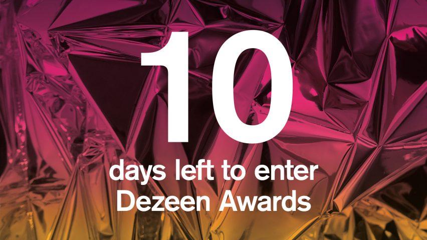 10 days to go to enter Dezeen Awards