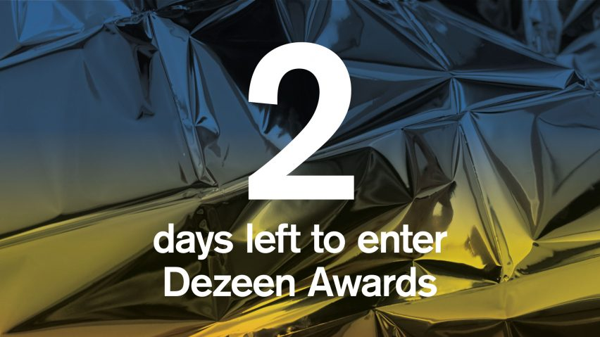 2 days left to enter Dezeen Awards 2019