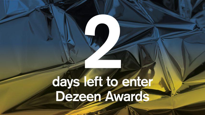 2 days left to enter Dezeen Awards 2019