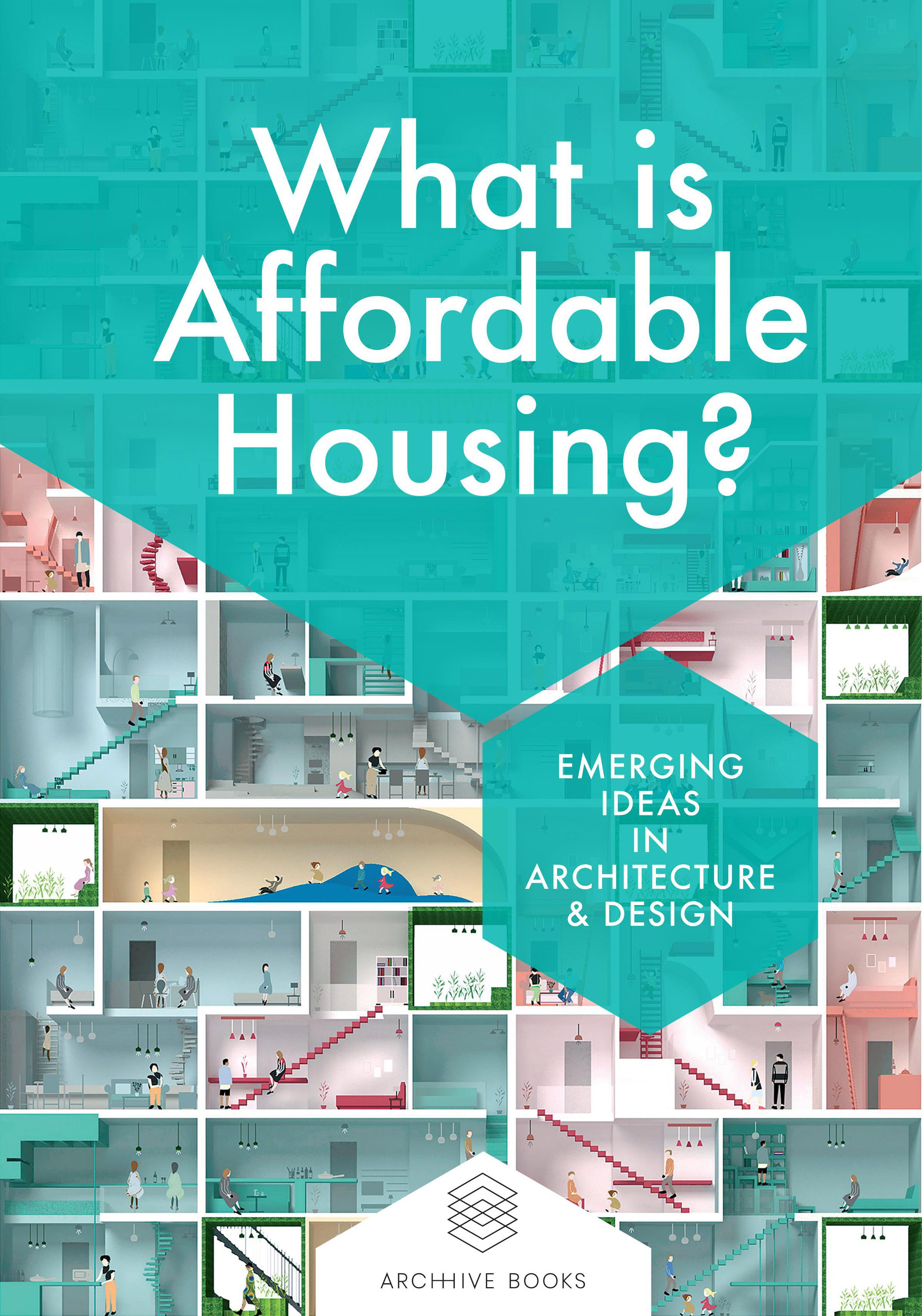 What is Affordable Housing? book by Bee Breeders and ARCHHIVE