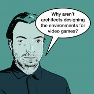 """Why aren't architects designing the environments for video games?"" asks Liam Young"