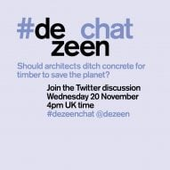 Join Dezeen's Twitter debate on concrete vs timber with #dezeenchat