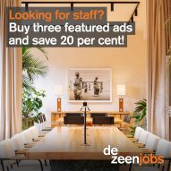 Buy three featured ads on Dezeen Jobs and save 20 per cent
