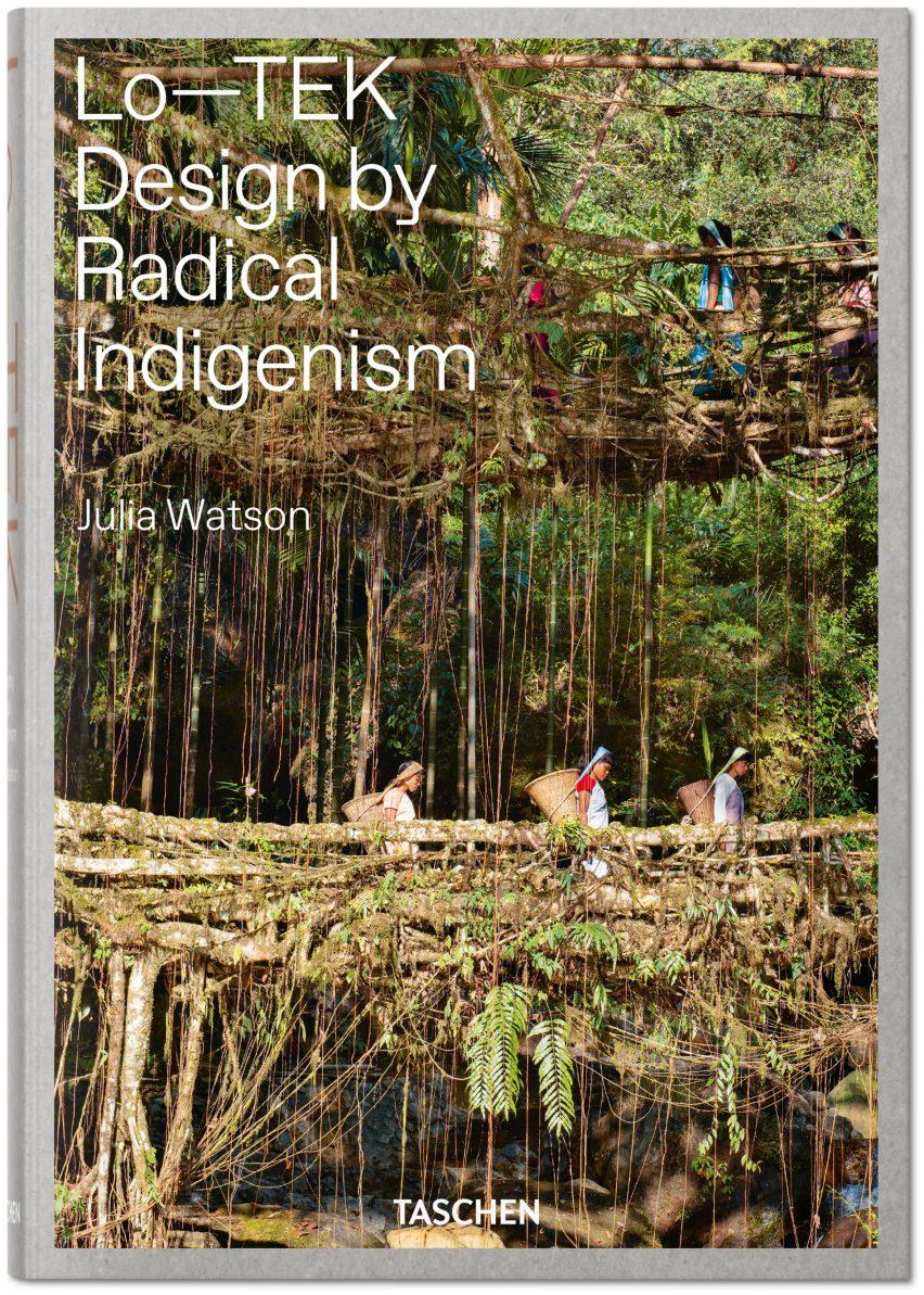LO–TEK Design by Radical Indigenism