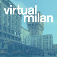 Dezeen announces Virtual Milan, a digital design week taking place from 20-24 April