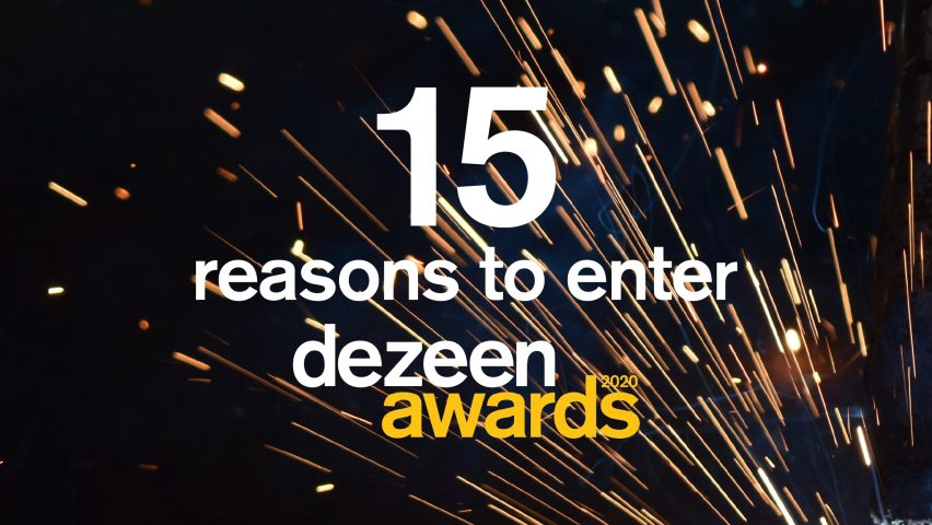 15 reasons to enter Dezeen Awards