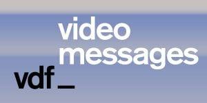 VDF video messages