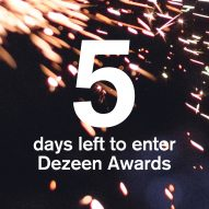 There are only five days left to enter Dezeen Awards 2020