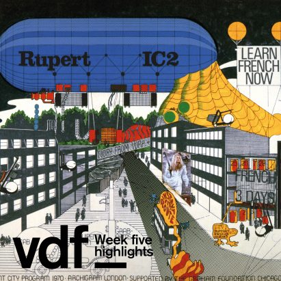 This week's VDF featured Archigram, Faye Toogood and UNStudio