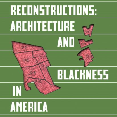 Poster of MoMA's Reconstructions: Architecture and Blackness in America exhibition from Dezeen Events Guide February