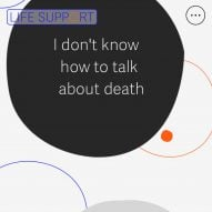 Life Support is a digital tool to help users cope with death