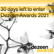 30 days to go until entries for Dezeen Awards 2021 close