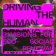 Driving the Human: 21 visions for Eco-social Renewal
