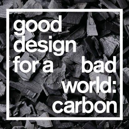 Good Design for a Bad World: carbon